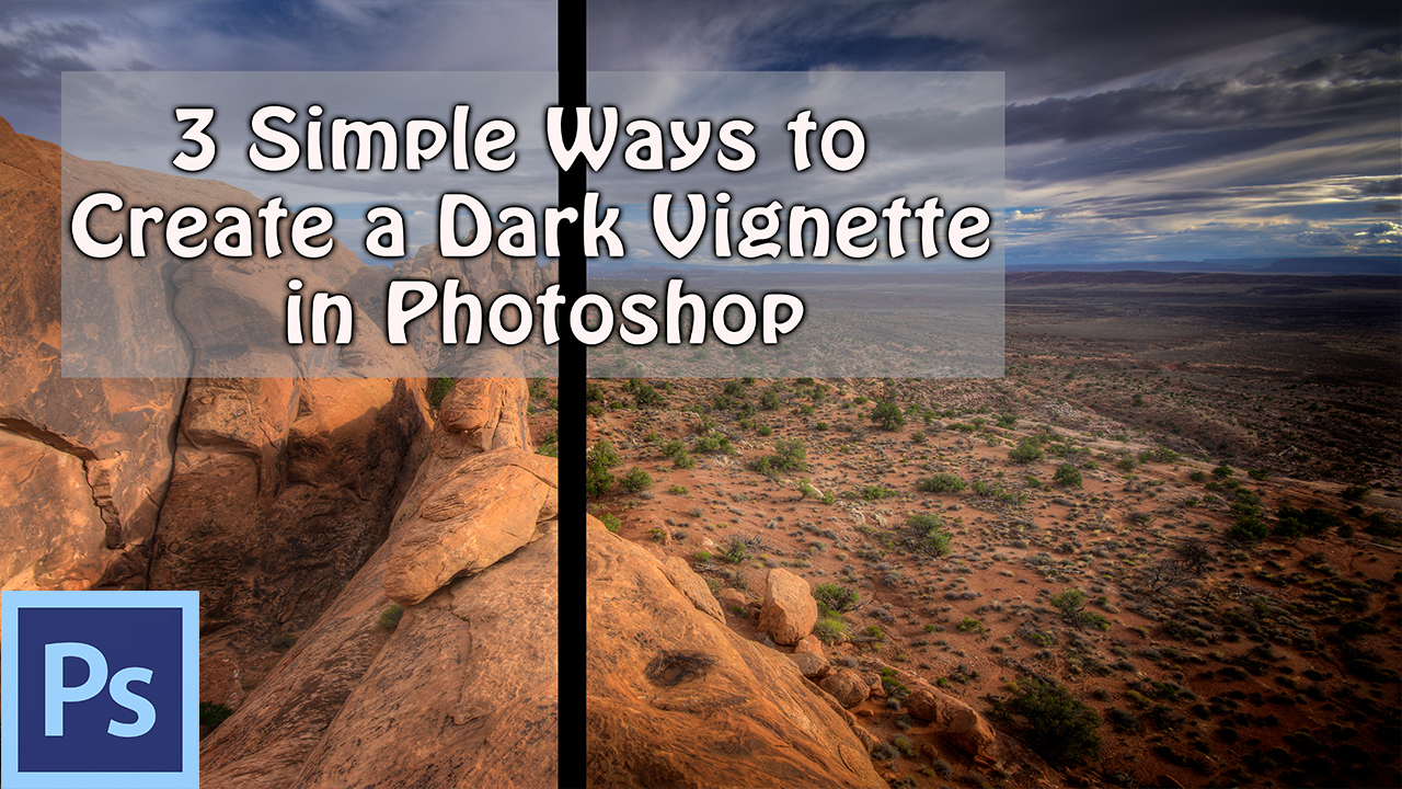 how to create a dark vignette in photoshop
