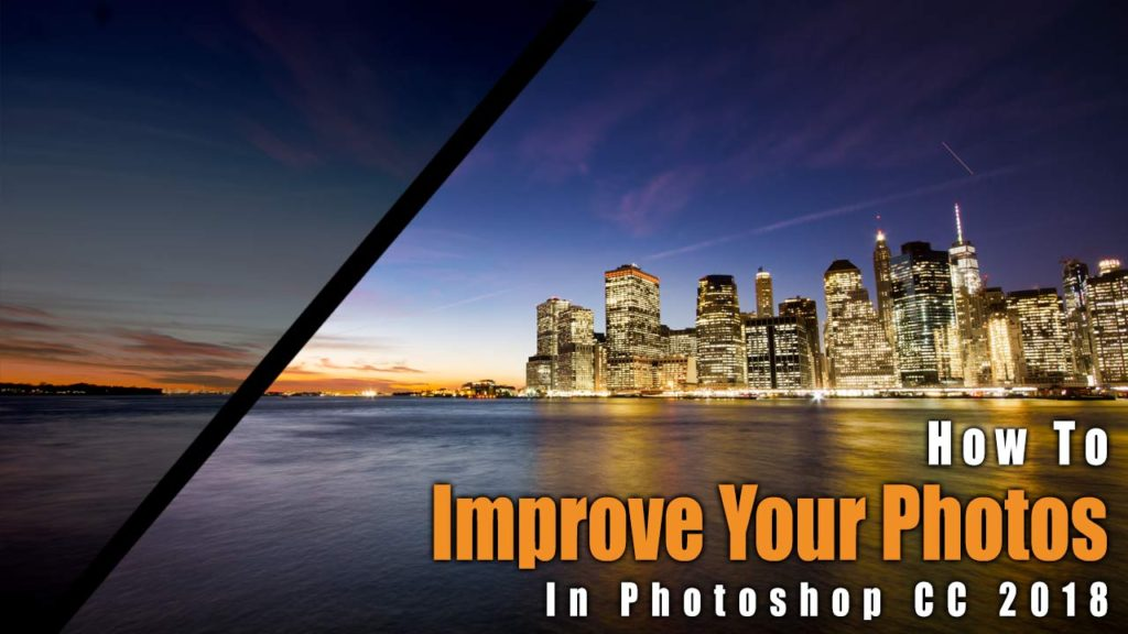 How to Improve Your Photos in Photoshop - Example: A Night in New York | Photoshop Tutorial