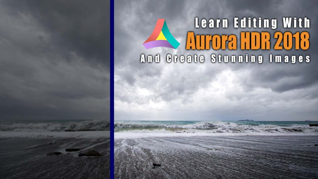 Learn Editing With Aurora HDR 2018 - Example: Italy's Rainy Beach