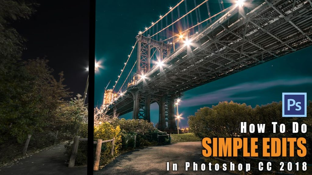 How To Do Simple Edits in Photoshop - Example: Manhattan Bridge At Night