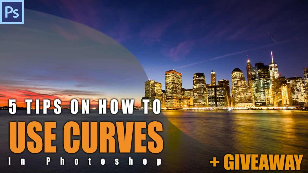 5 Tips On How To Use Curves in Photoshop + Giveaway!