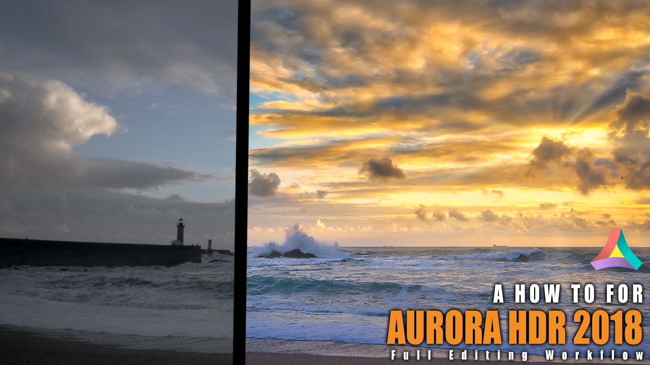 Aurora HDR How To - Complete Workflow Example: Portos Lighthouse