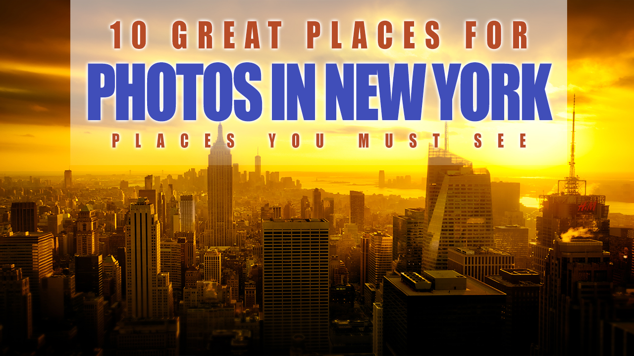 10 great places for photography in new york