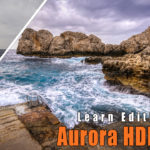 Aurora HDR 2019 beginner editing tutorial