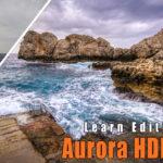Aurora HDR 2019 beginner editing tutorial